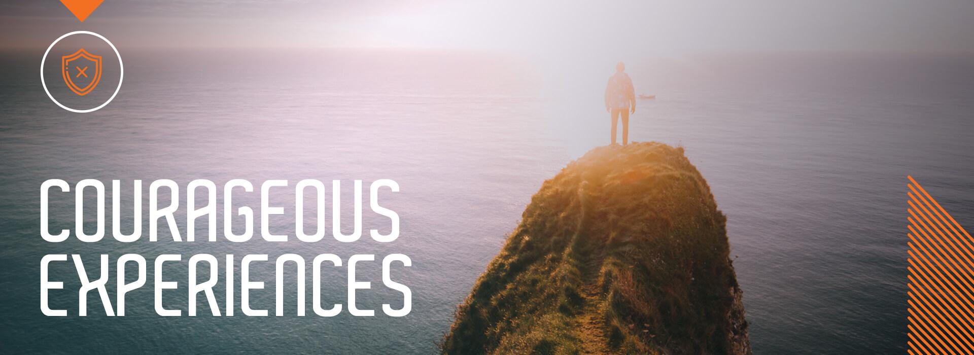 Courageous Experiences